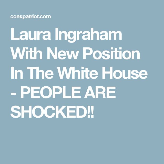 Laura Ingraham With New Position In The White House - PEOPLE ARE SHOCKED!!