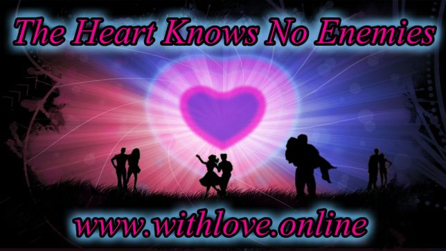 The Heart Knows No Enemies