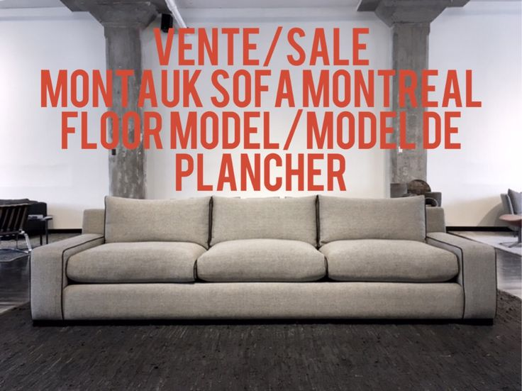Tufted Sofa Montauk Sofa Montreal is having a floor model sale Stay tuned for more posts on