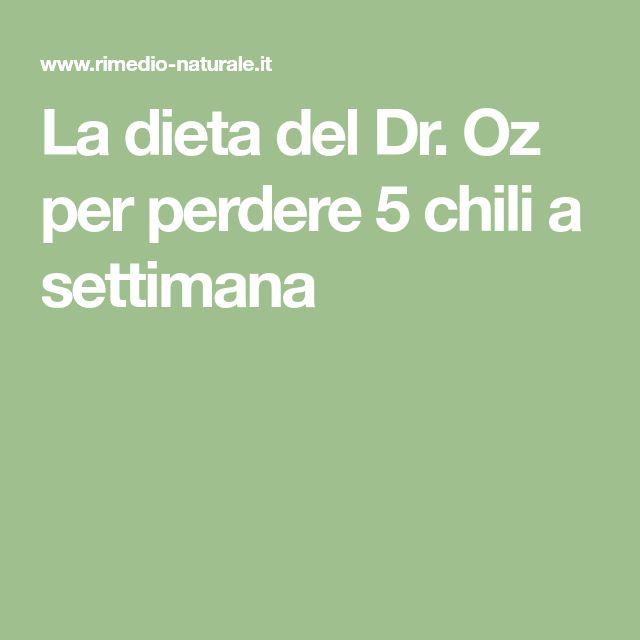La dieta del Dr. Oz per perdere 5 chili a settimana