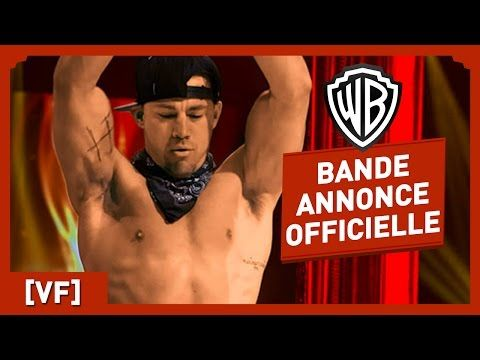 Magic Mike XXL - Bande Annonce Officielle (VF) - Channing Tatum - YouTube