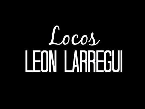 León Larregui - Locos (LETRA) - YouTube