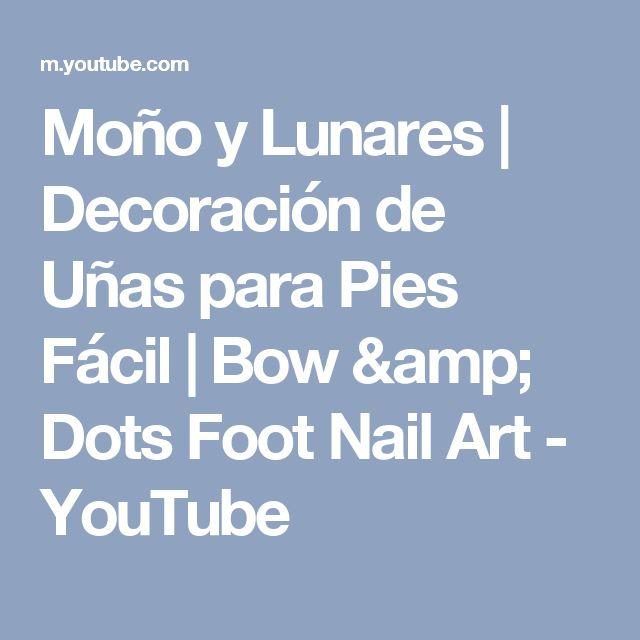 Moño y Lunares | Decoración de Uñas para Pies Fácil | Bow & Dots Foot Nail Art - YouTube