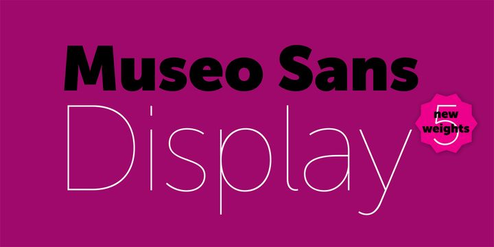 Museo Sans Display (HOT font) - http://fontsdiscounts.com/museo-sans-display-hot-font/