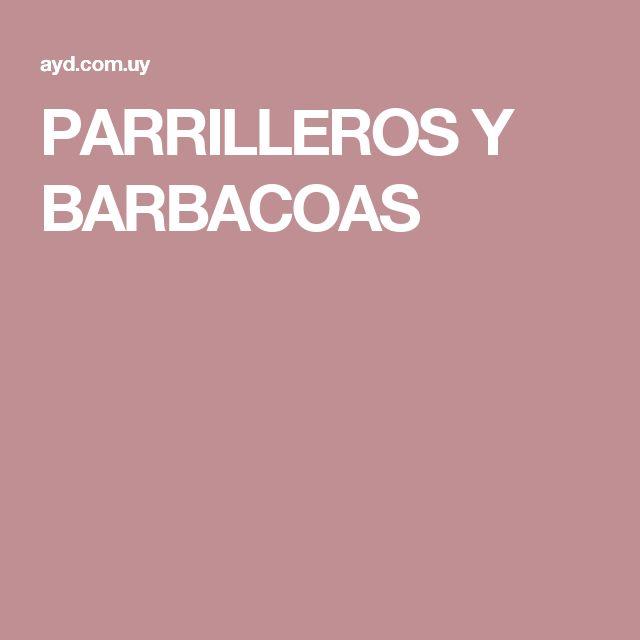 PARRILLEROS Y BARBACOAS