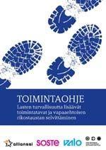 TOIMINTAOHJE. Lasten turvallisuutta lisäävät toimintatavat ja vapaaehtoisen rikostaustan selvittäminen. Järjestötoiminnan kehittäminen - SOSTE Suomen sosiaali ja terveys ry