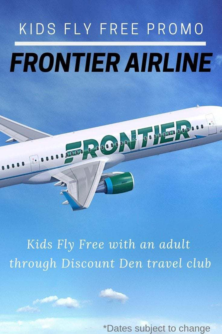 Travel More This Year With Your Kids Kids Fly Free With Frontier Airlines Kids Fly Free Travel Club Fly Free