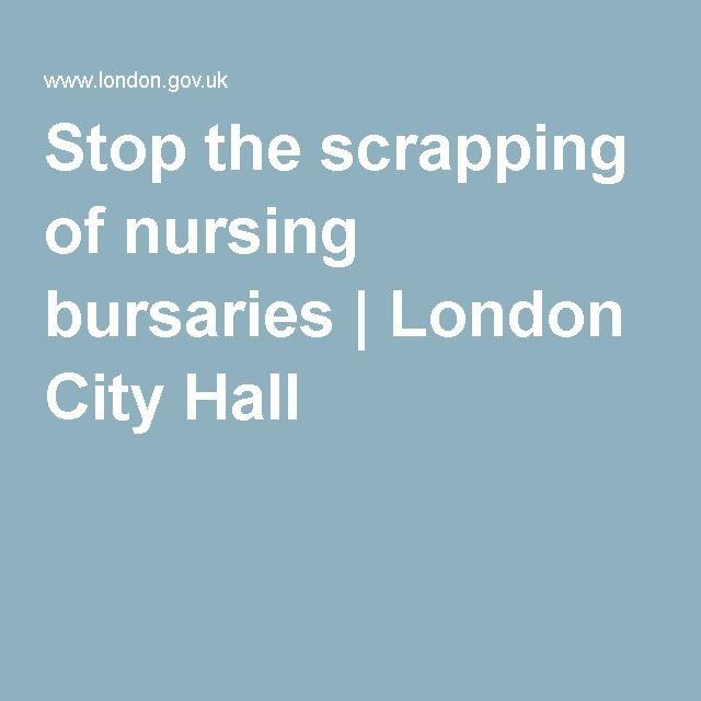 Stop the scrapping of nursing bursaries | London City Hall