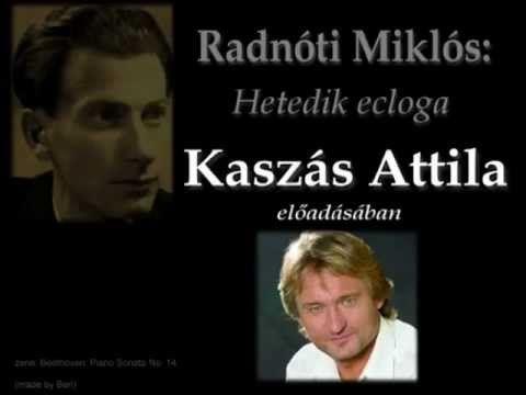 Radnóti Miklós - Hetedik ecloga (Kaszás Attila)