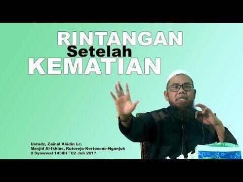 Ustadz Zainal Abidin Lc. - RINTANGAN SETELAH KEMATIAN - YouTube
