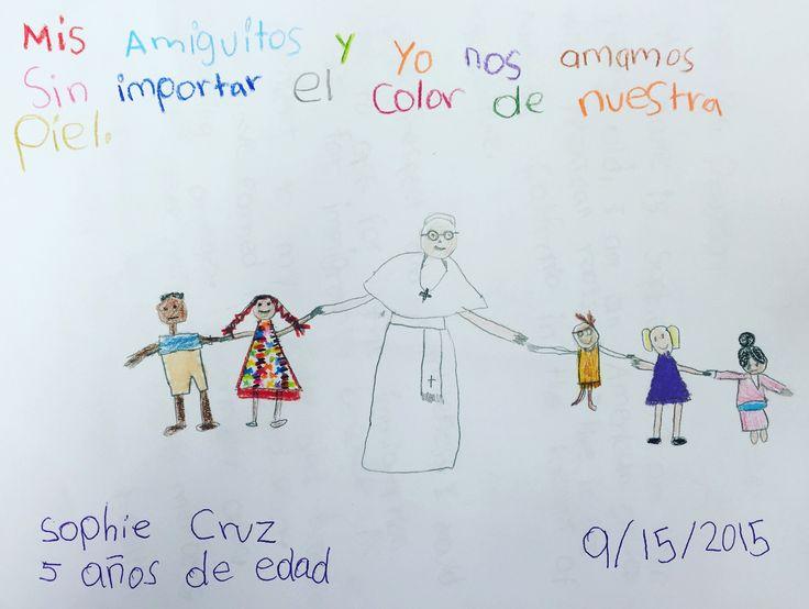 Mis Amiguitos y yo nos amamos sin importar el color de nuestra piel. Sophie Cruz, Age 5