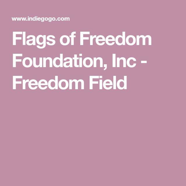 Flags of Freedom Foundation, Inc - Freedom Field