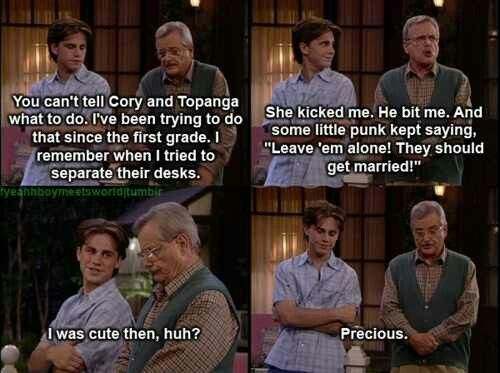 Boy Meets World... honestly one of the best shows to ever be on TV