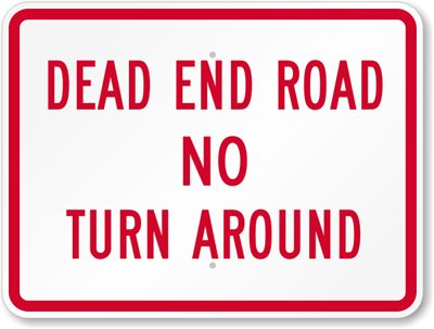 Dead End Road No Turn Around Sign