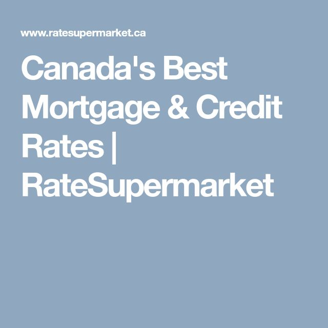 Canada's Best Mortgage & Credit Rates   RateSupermarket