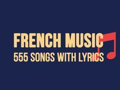 Update (November 2014). Listen more than 555 French Songs with lyrics for FREE. http://www.talkinfrench.com/french-music/ Do not hesitate to share.