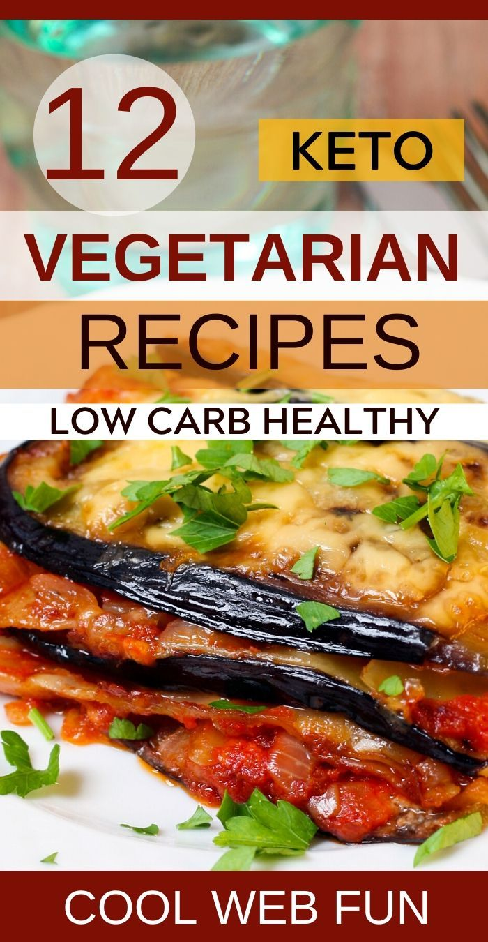 12 Vegetarian Keto Recipes For A Perfect Vegetarian Keto Diet Cool Web Fun In 2020 Vegetarian Recipes For Beginners Ketogenic Diet Meal Plan Ketogenic Meal Plan