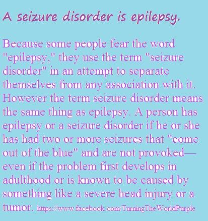 A seizure disorder is epilepsy
