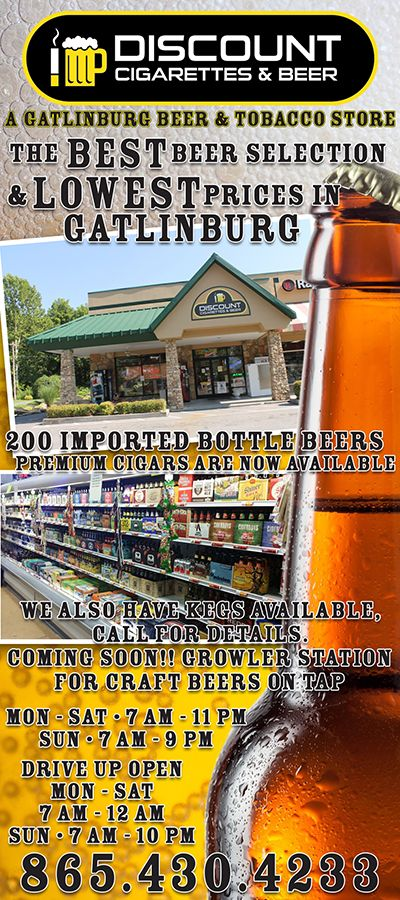 Gatlinburg's largest local discount beer and tobacco store offering one of the largest and best selections of domestic and imported beers in the East Tennessee area with monthly beer specials.   Convenient, easy in and out, drive-up window service, best beer selection and prices in Gatlinburg, cigarettes by the pack or carton, roll your own cigarettes, pipe tobacco, premium cigars and cigarello's, wine coolers, energy drinks, bottled water, soft drinks, packaged ice, lottery tickets…