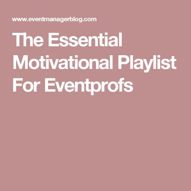 The Essential Motivational Playlist For Eventprofs