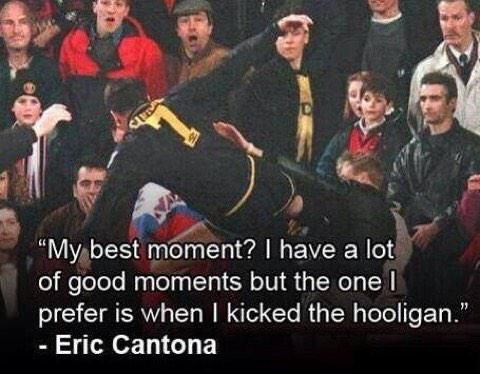 Eric Cantona, ladies and gentlemen.