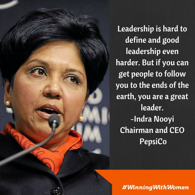 Indra Nooyi, the chairman and CEO of PepsiCo #WinningWithWomen