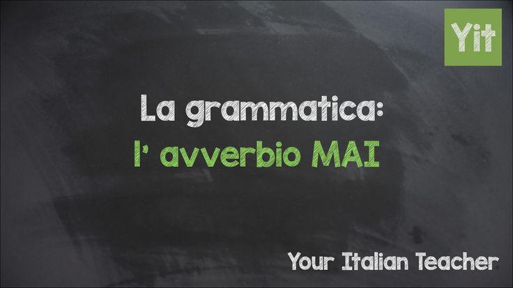 Learn Italian grammar: learn how the Italian adverb MAI works ;)