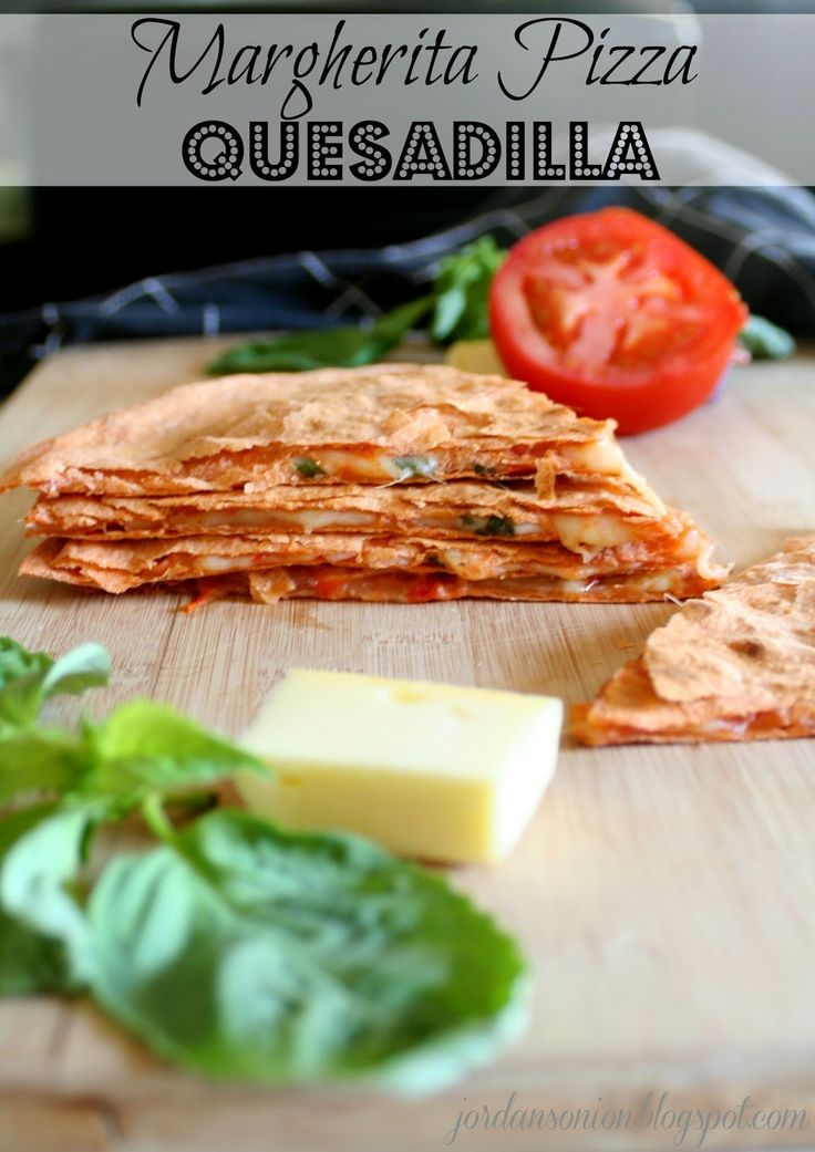 Jordan's Onion: Margherita Pizza Quesadilla