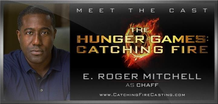 Catching Fire Cast: E. Roger Mitchell as Chaff!