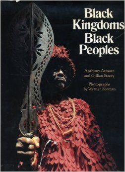 West Africa: Black Kingdoms, black Peoples (Echoes of Ancient World): Athony Atmore and Gillian Stacey: Amazon.com: Books