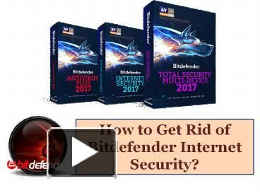 Watch this free presentation, and learn how to #UninstallBitdefenderInternetSecurity. If you want to know more about uninstalling process, then contact our #BitdefenderAntivirusSupport Number Canada 1-855-253-4222.
