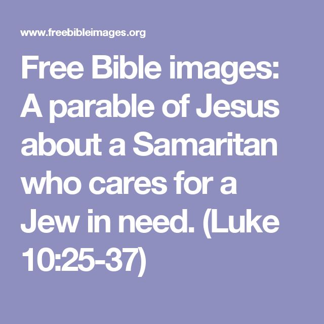 Free Bible images: A parable of Jesus about a Samaritan who cares for a Jew in need. (Luke 10:25-37)