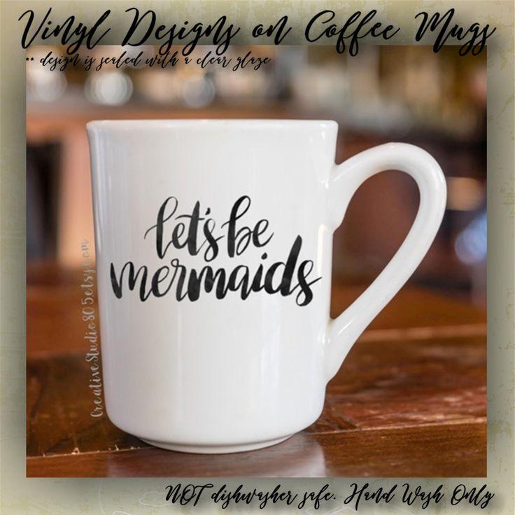 Let's be mermaids   Cute Coffee Mug   Coffee Cup   Funny Coffee Mugs   Inspirational Quotes on Mugs - VINYL