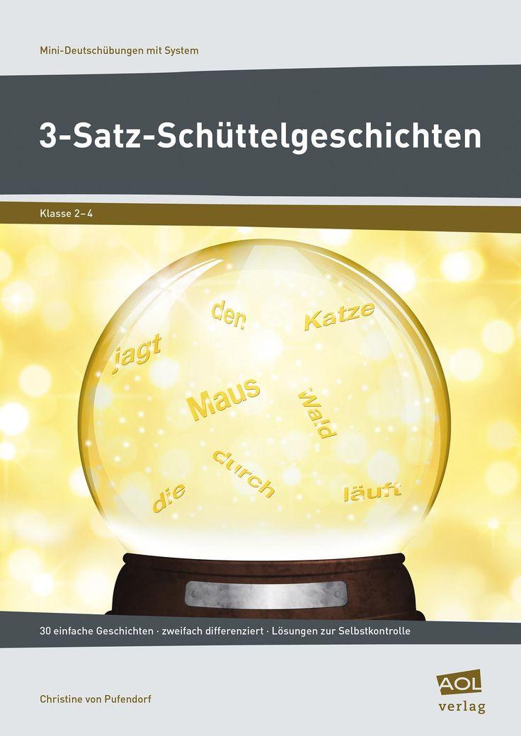 3-Satz-Schüttelgeschichten - Heft - Satzbau deutsch Ordne Wörter zu Sätzen. Ordne Sätze zu Geschichten.