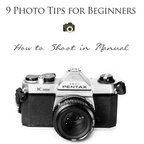 9 Photo Tips for Beginners: How to Shoot in Manual