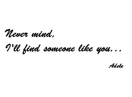 Some like you...