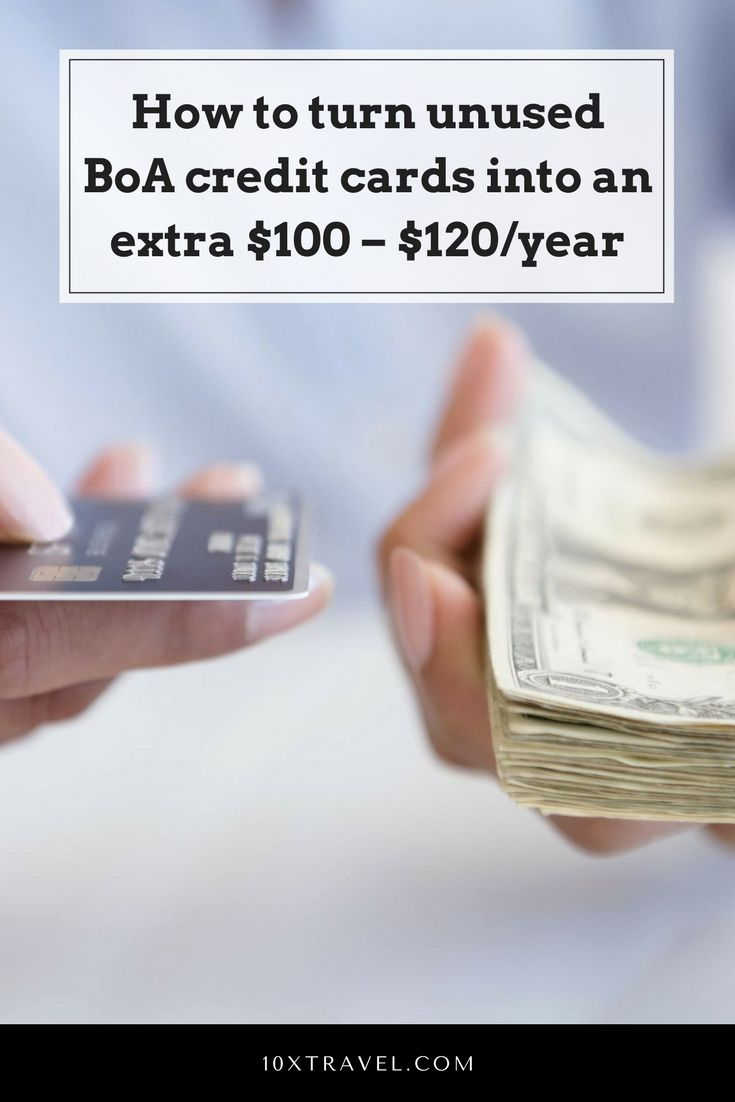 How to turn unused boa credit cards into an extra 100
