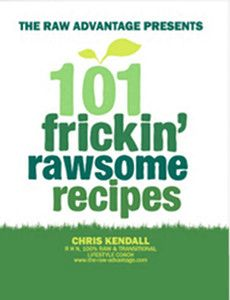 101 Frickin' Rawsome Recipes by Chris Kendall (ebook available by donation!).  Such delicious recipes!  www.therawadvantage.com