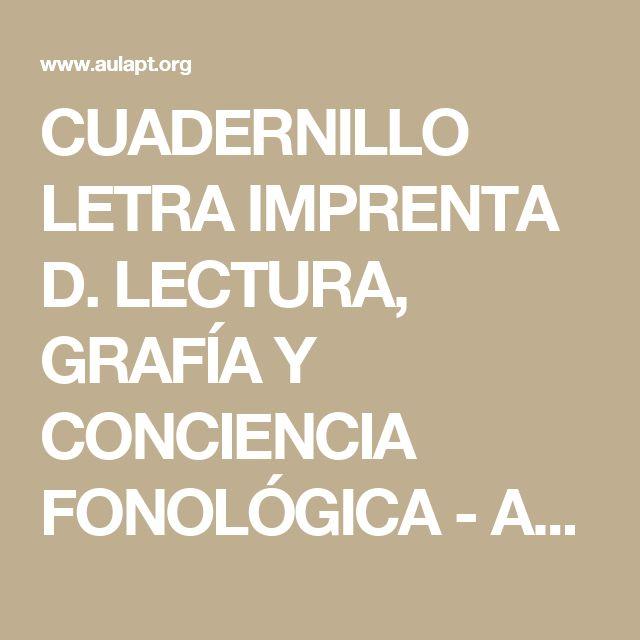 CUADERNILLO LETRA IMPRENTA D. LECTURA, GRAFÍA Y CONCIENCIA FONOLÓGICA - Aula PT