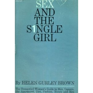 """gurley single men Sex and the married man  sex and the single girl by helen gurley brown barricade   that brown was a scourge who """"enhanced men's rather than women's lives by turning women into."""
