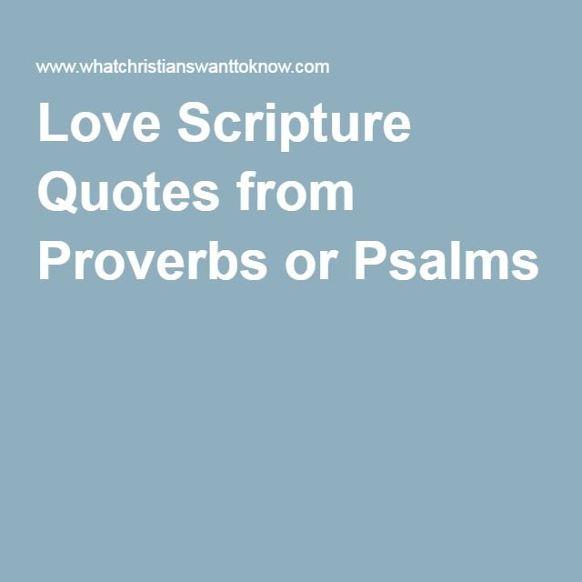 Love Scripture Quotes from Proverbs or Psalms