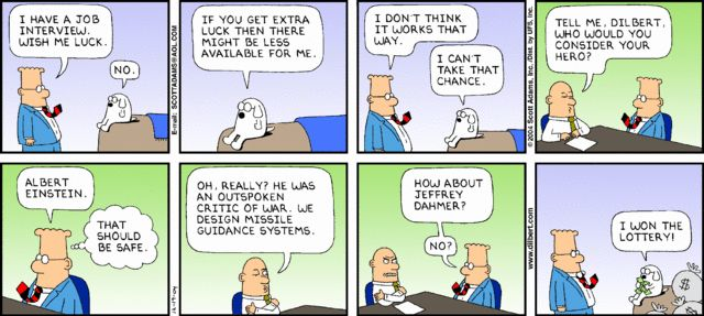 Dilbert: Interview Preparation or Good Luck... We all secretly think it's Good Luck don't we? :)