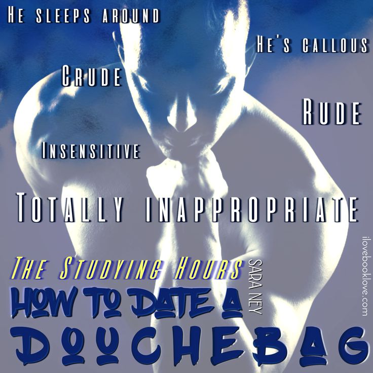 The Studying Hours - How to Date a Douchebag by Sara Ney ~♡AB♡~