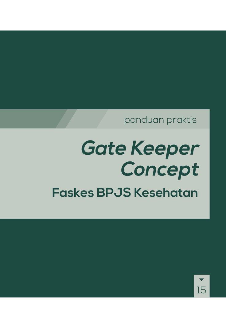 Buku Panduan Praktis BPJS Kesehatan - Gate Keeper Concept by BPJS Kesehatan RI via slideshare