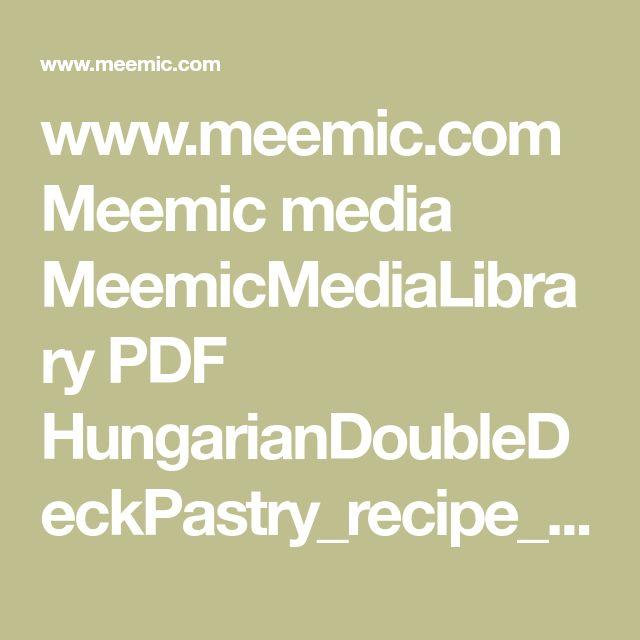 www.meemic.com Meemic media MeemicMediaLibrary PDF HungarianDoubleDeckPastry_recipe_final3.pdf