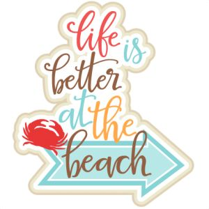 life is betterat the beach art | Beach/Ocean - Miss Kate Cuttables | Product Categories Scrapbooking ...
