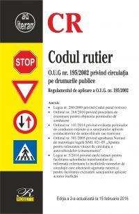 Codul rutier - Editia a 2-a (2016-02-12). O.U.G. nr. 195/2002 privind circulatia pe drumurile publice.  Regulamentul de aplicare a O.U.G. nr. 195/2002