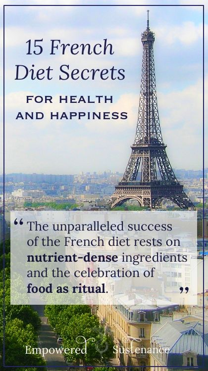 15 French Diet Secrets for Health and Happiness; from Lauren G at Empowered Sustenance