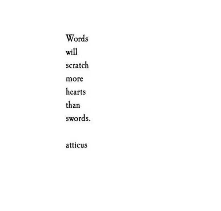 A brutal truth about words... they hurt. A LOT.                                                                                                                                                     More