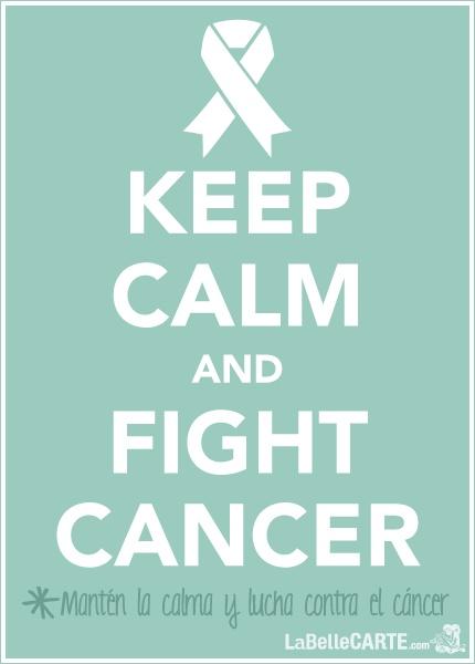 February 4th is Cancer awareness day - Keep Calm & Fight Cancer - Mantén la calma y lucha contra el cáncer.